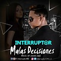 El Interruptor - Malas Decisiones