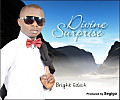 Bright Edeh_Divine Surprise (Produced By Segigo)
