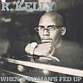 R. Kelly -When a Womans Fed Up