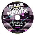 MAKE SOME REMIX - JANVIER 2018 By ETHAN