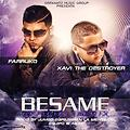 Besame Remix - Xavi the Destroyer Ft. Farruko