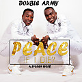 Double Army - Peace, If I Die?