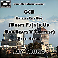 Jay Young - GCB (Don't Funk Up Our Beats V Contest) [Prod. Hopsin]