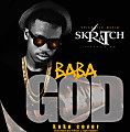 Skratch Gh - Baba God ( E.L's Koko cover )