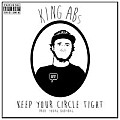 KING ABs - Keep Your Circle Tight [Prod. Young Bodybag]