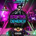 Electro Demencia Mixtape By@DjSaints507