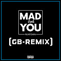 Mad Over You (GB-Remix)