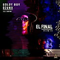 Ozuna Ft Goldy Boy - El Final RMX