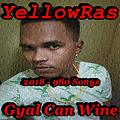 Gyal Can Wine - YellowRas - 980 Songs