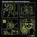 360Radiostation _ Som Serious Podcast 14 (Guest _ Somdef)
