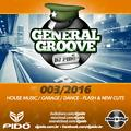 GENERAL GROOVE - Web Mix Show 003 by DJ Pido | New Cuts & Flashbacks ::: House Music/Garage/Dance Music