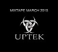 Uptek - Mixtape March 2015