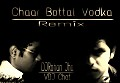 Char Bottal Vodka [Remix] DJRohan Jha & VDJChat