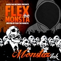 FLex The Monsta - MONSTAZ INK (2012) (HOSTED BY FLEX THE MONSTA)