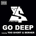 Go Deep (feat. Too Short & Berner)