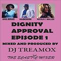 DIGNITY APPROVAL EPISODE 1 DJ TREAMOX