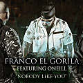Franco_El_Gorila_&_Oneill_-_Nobody_Like_You