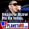 Shadow Blow Ft. Sin Julieta - No es Igual (Www.PlanetaRD.Com)