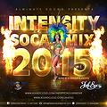 Almighty Sound Presents, Intensity - Soca Mix 2015, Mixed By Dj Remstar & Jah Eyez