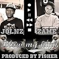 Jolnz - Blow My High (feat. Zame) (Prod. By Fisher)