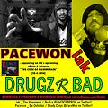 DRUGZ R BAD - by iak ft Pacewon