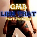 GMB - Like That (Feat. Promiss)
