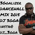3GGALIZER DANCEHALL 2015