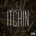 Itchin Feat. D-Stacks