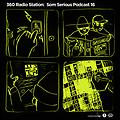 360Radiostation _ Som Serious Podcast 16 (Guest _ Mischief)