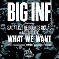What We Want Rmx ft. Sadat x The Bounce Squad and AG of D.i.t.C (2)