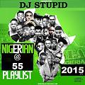 NIGERIA @55 PLAYLIST  2015 BY  Undisputed DJSTUPID MIXTAPE mp3
