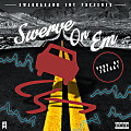 Swerve On Em (Prod.by Theory of The Rivals)
