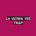 La Ultima Vez - Beat Trap Estilo Anuel AA ft Bad Bunny - Wuayio The Producer