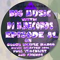 Big Music With DJ M.Records , Episode 81 on Global House radio