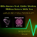 Otto Knows feat. Eddie Stoilow - Million Voices With You (Daji Screw MashUp)