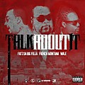 Fatz Da Big Fella ft Wale French Montana - Talk About It