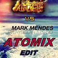 Ahzee vs Mark Mendes - Everybody Let's Go (AtoMiX EDIT)