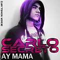 Carlo Secreto - Ay Mama (Itunes Version)