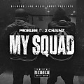 My Squad - Problem featuring 2 Chainz