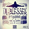 Shay E- I'm Blessed Feat. Kannon (Prod. By Kannon & Mixed By Jigsaw)
