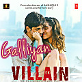 Galliyan (Ek Villain)