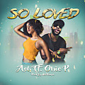 So Loved - Ash Ft Obie P - Prod By MrPomps