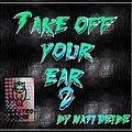 Take off your ear 2 Session by Mati Deibe ( Original dj set )