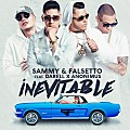 Sammy y Falsetto Ft Darell Y Anonimus - Inevitable