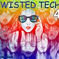 Twisted Tech #4