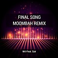 MO Feat. Sair -  Final Song - Moombah Remix