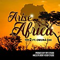 Arise Africa - Try2 ft Owura Sax