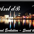 Axel db - Sound Evolution #Sweet Times
