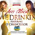 ARRI PETERS FT D' CHANCELLOR - WE DRINKIN