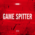 DUBB- GAME SPITTER PROD BY TY$